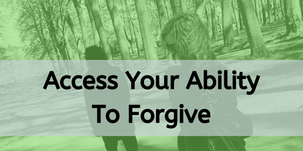 access your ability to forgive