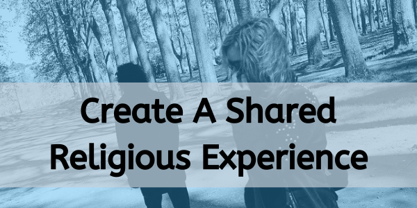 Create a shared religious experience