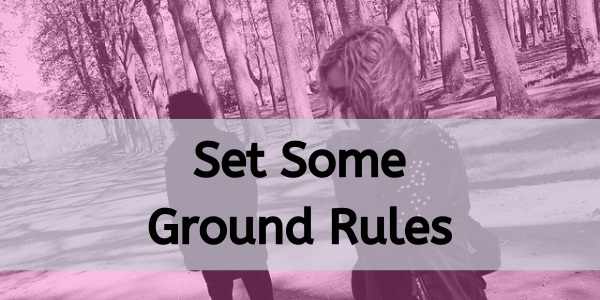 Set some ground rules